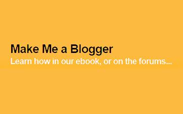 Make me a blogger